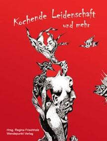 Kochende Leidenschaften aus dem Wendepunkt-Verlag